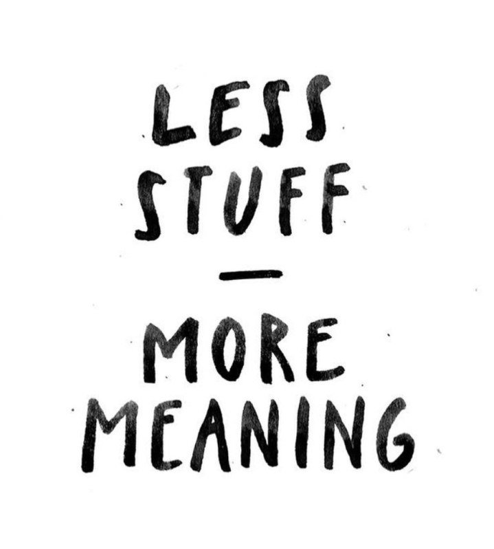 Less stuff, more meaning
